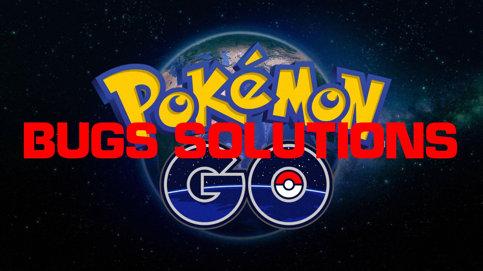 Pokemon Go July Update-Pokemon Go Bug Fixes