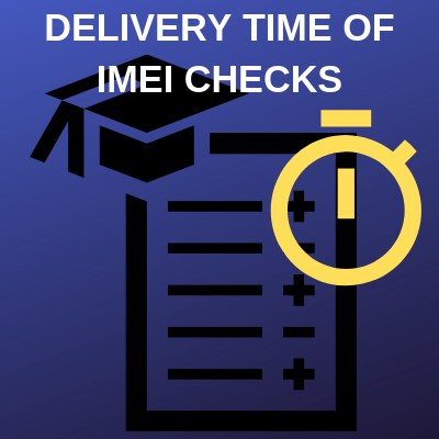 DELIVERY TIME OF IMEI CHECKS