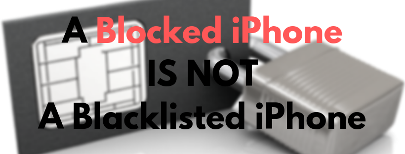 Blacklisted iPhone is not the same with blocked iPhone