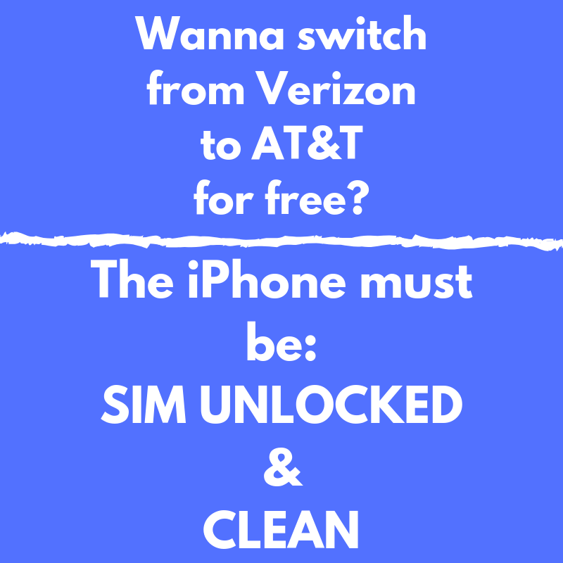 Wanna switch from verizon to at&t for free