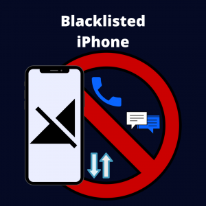 How an iPhone gets blacklisted - Unlock Blacklisted iPhone